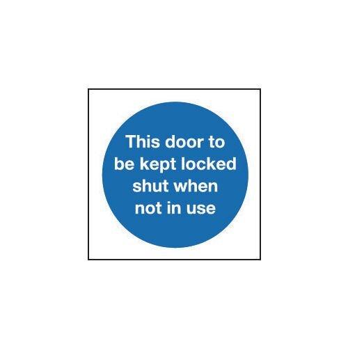 Sign This Door To Be Kept Locked Shut200X200 R/D Plastic