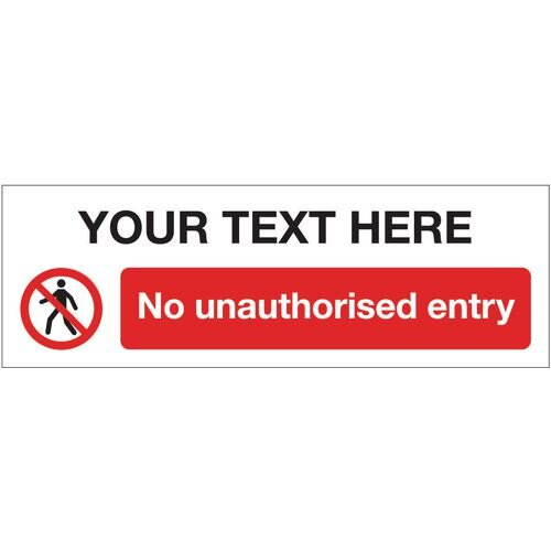 Sign No Unauth Entry + Text 600x200 Polycarb