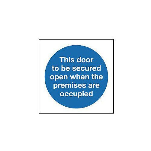 Self Adhesive Vinyl This Door To Be Secured Open When The Premises Are Occupied Sign