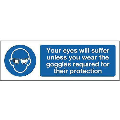 PVC Personal Protection Sign Your Eyes Will Suffer Unless You Wear The Goggles Required For Their Protection
