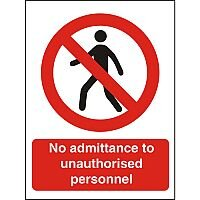 Prohibition Sign 300x400 1mm No Admittance to Unauthorised Personnel