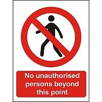 Prohibition Sign 300x400 1mm No Unauthorised Person Beyond this Point