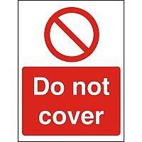 Prohibition Sign 300x400 1mm Semi Rigid Plastic Do Not Cover