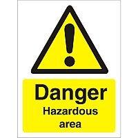 Warning Sign 300x400 1mm Plastic Danger - Hazardous Area