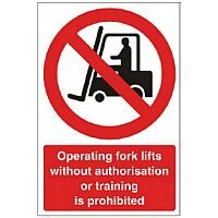 Stewart Superior Warehouse Signs 400 x 600 1mm Semi Rigid Plastic - Operating fork lifts without authorisation or training is prohibited
