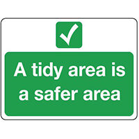 Sign A Tidy Area Is A Safe Area 600x450 Rigid Plastic