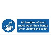 Self Adhesive Vinyl Food Processing And Hygiene Sign All Handlers Of Food Must Wash Their Hands After Visiting The Toilets